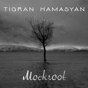 hamasyan,tigran - mockroot