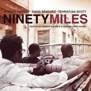 harris,stefon/sanchez,david/scott,christ - ninety miles
