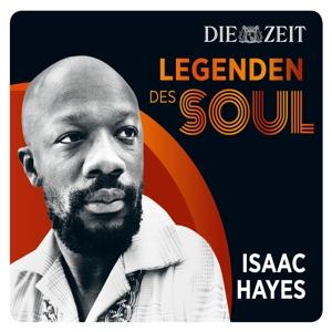 hayes,isaac - die zeit edition: legenden des soul
