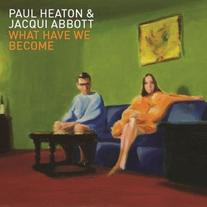 heaton,paul/abbott,jacqui - what have we become (ltd.deluxe edition)