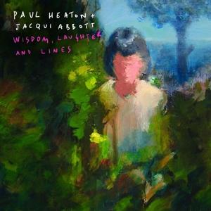 heaton,paul/abbott,jacqui - wisdom,laughter and lines