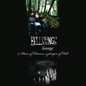 hellsongs - lounge/pieces of heaven,a glimpse of hel