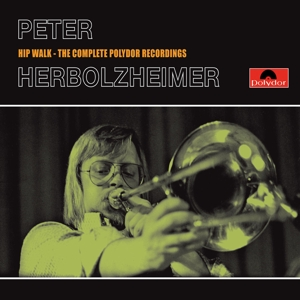 herbolzheimer,peter - hip walk-the complete polydor recordings