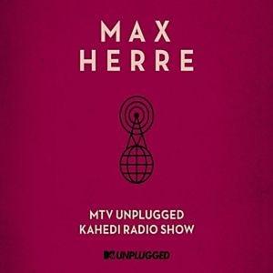 herre,max - mtv unplugged kahedi radio show (nachfol