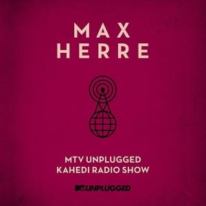herre,max - mtv unplugged kahedi radio show