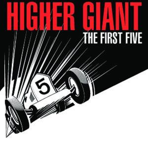 higher giant - the first five