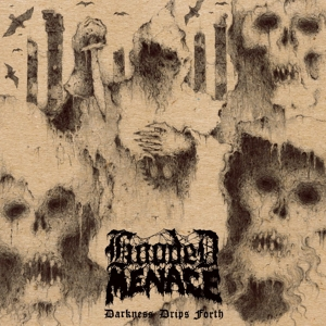 hooded menace - darkness drips forth