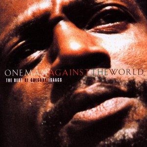 isaacs,gregory - one man against the world-the best of