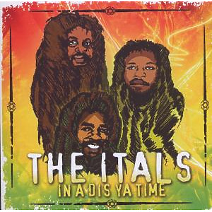 itals - in a dis ya time