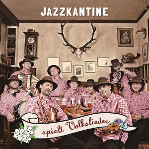 jazzkantine - jazzkantine spielt volkslieder