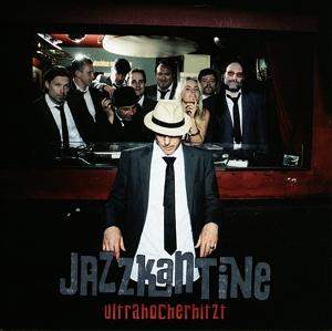jazzkantine - ultrahocherhitzt