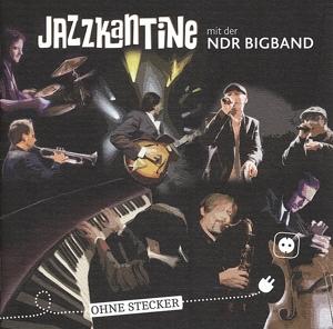jazzkantine/ndr bigband - ohne stecker