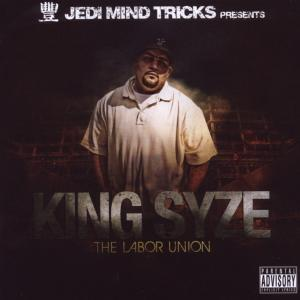 jedi mind tricks presents - king syze-labour union