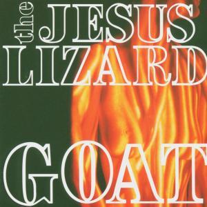 jesus lizard,the - goat (remaster/reissue)