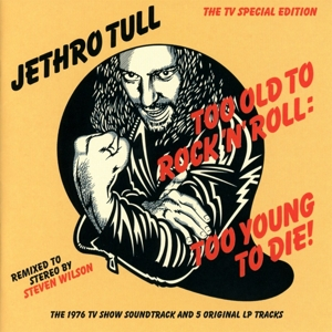 jethro tull - too old to rock 'n' roll:too young to di