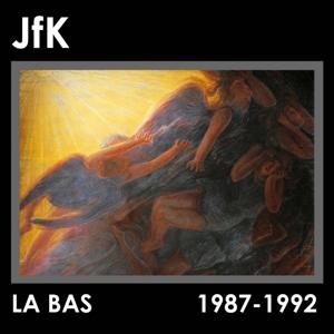 jfk - la bas (1987-1992)