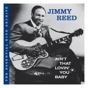 jimmy reed - the essential blue archive: ain't that l