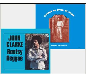 john clarke - rootsy reggae/visions of