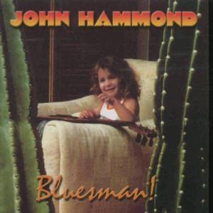 john hammond - bluesman! (best)