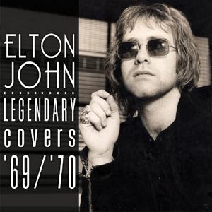 john,elton - legendary covers album 1969-70