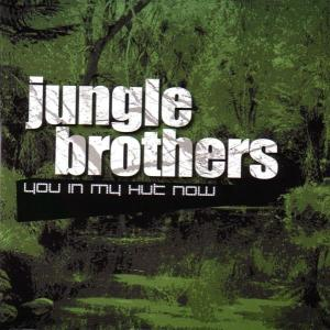 jungle brothers - you in my hut now