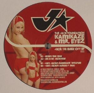 kamikaze & mr eyez - jack yo ballz off ep (arkus p rmx)