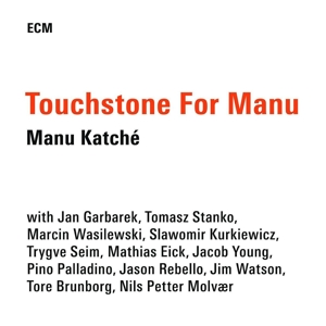 katche,manu - touchstone for manu