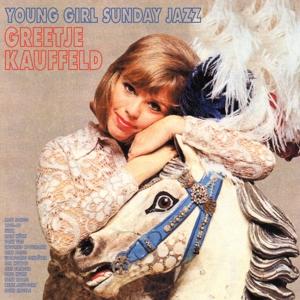 kauffeld,greetje - young girl sunday jazz