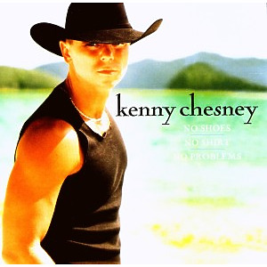 kenny chesney - no shoes,no shirt,no problem