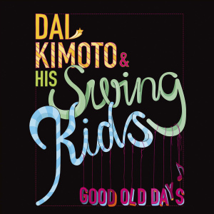 kimoto,dai & swing kids - good old days