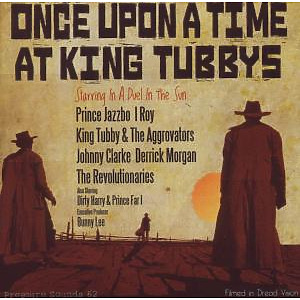 king tubby - once upon a time at king tubby's