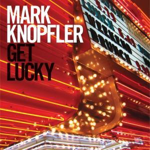 knopfler,mark - get lucky