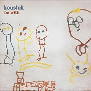 koushik - be with