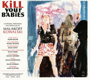 kowalski,malakoff - kill your babies