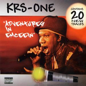 krs-one - adventures in emceein