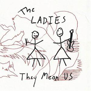 ladies,the - they mean us