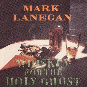 lanegan,mark - whiskey for the holy ghost