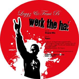 leggz & femi b - werk the ha!