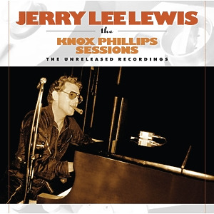 lewis,jerry lee - knox phillips sessions-unreleased record