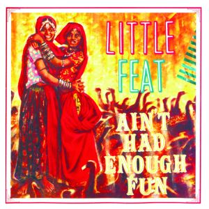 little feat - ain't had enough