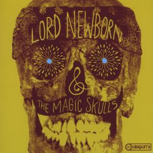lord newborn & the magic skulls - lord newborn & the magic skulls