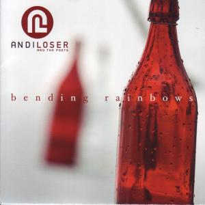 loser,andi & the poets - bending rainbow
