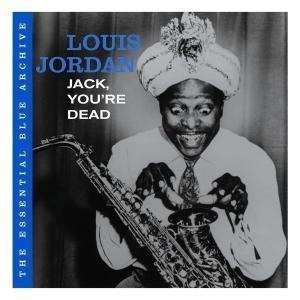 louis jordan - the essential blue archiv: jack,you're d