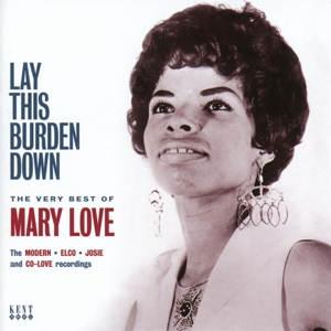 love,mary - lay this burdon down-the very best of ma