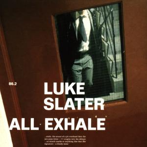 luke slater - all exhale