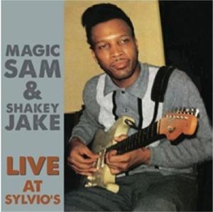 magic sam & shakey jake - live at sylvio's