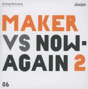 maker - maker vs. now again vol.2