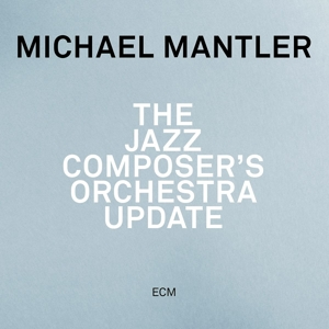 mantler,michael - the jazz composer?s orchestra update