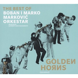markovic,boban i marko orkestar - golden horns-best of boban i marko marko