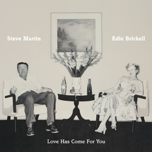 martin,steve/brickell,edie - love has come for you